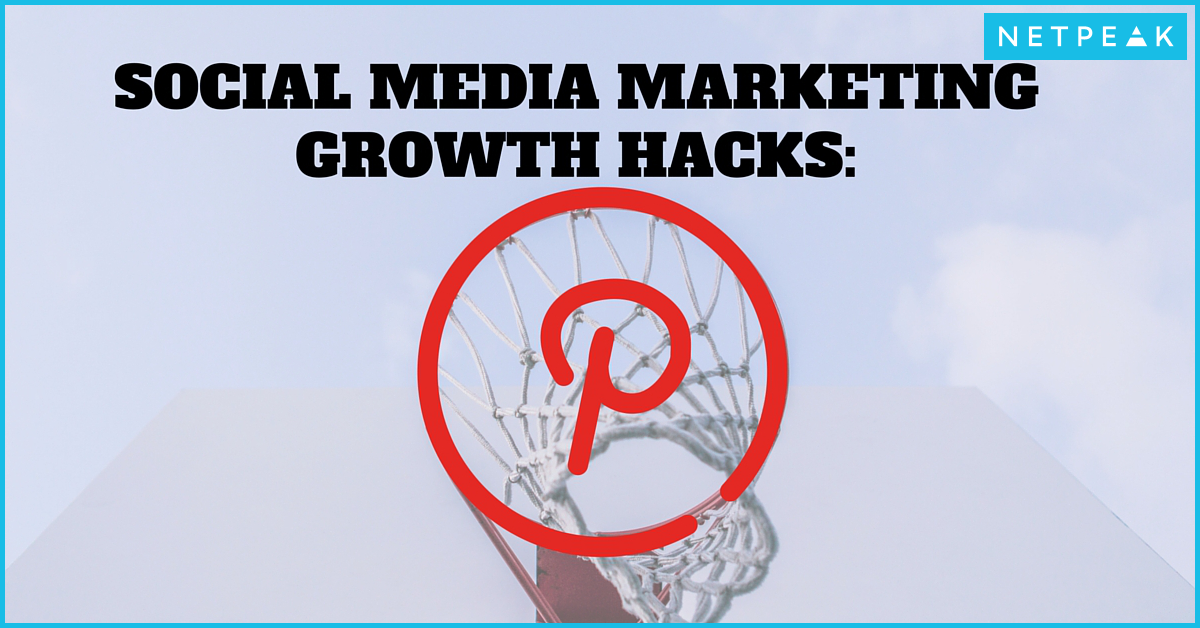 Social Media Marketing Growth Hacks: Pinterest (Infographics)